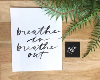 Calligraphy Art Print - breathe in breathe out