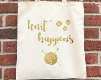Knit happens - funny knitting tote bag, glittery project bag.  Perfect birthday gift for crafters and knitters