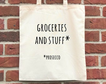 Groceries and stuff - prosecco - Funny prosecco tote bag, prosecco lovers shopping bag! Perfect gift for her or birthday gift