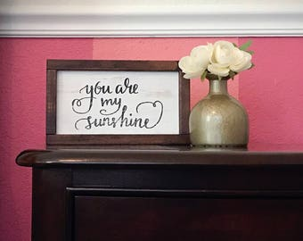 Girls or Boys Room Sign - You Are My Sunshine - Wooden Farmhouse - Inspirational Quote - Baby Nursery Decor - Shower Gift - Sweet Sayings