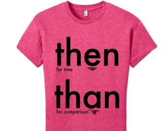 English Teacher Gifts for Teachers Gifts Grammar Shirt Geekery Women's Shirt Geek Chic Then Than Cool Funny T Shirt Women Typography Tshirt