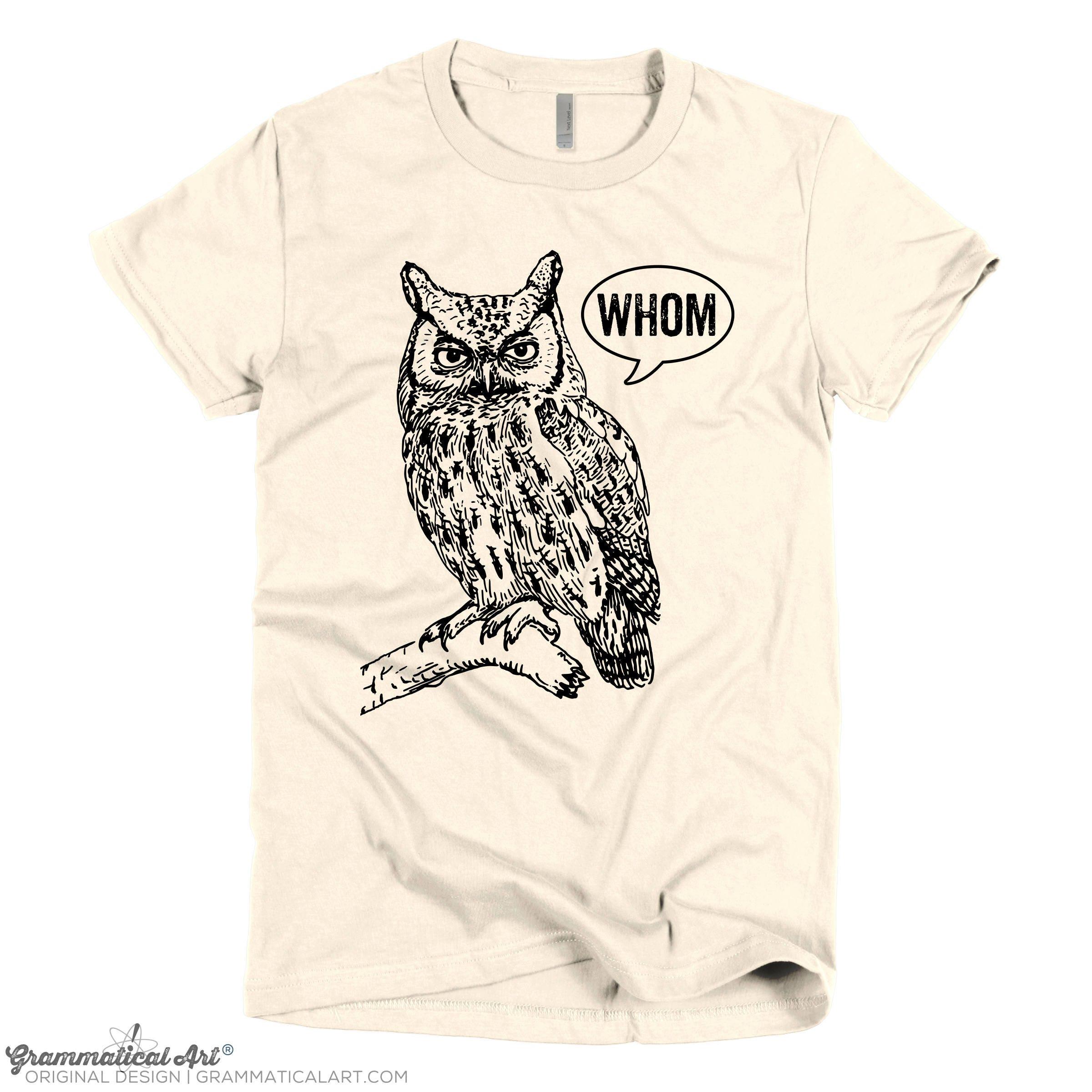 4e6b6a0bfcc Funny Tshirts Grammar Shirt Whom Owl Shirt Womens Shirt
