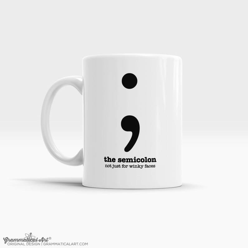 Grammar Mug Semicolon Mugs for Teachers Mugs Funny Mugs image 0