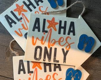 Aloha Vibes Only