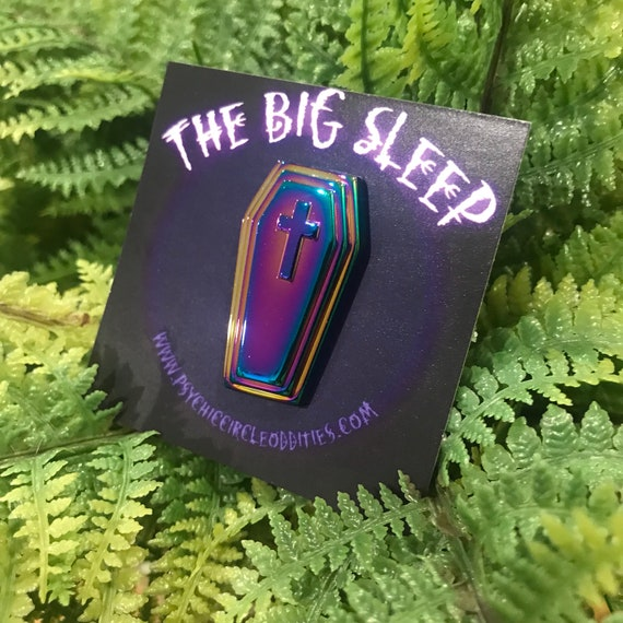 THE BIG SLEEP- rainbow coffin pin!