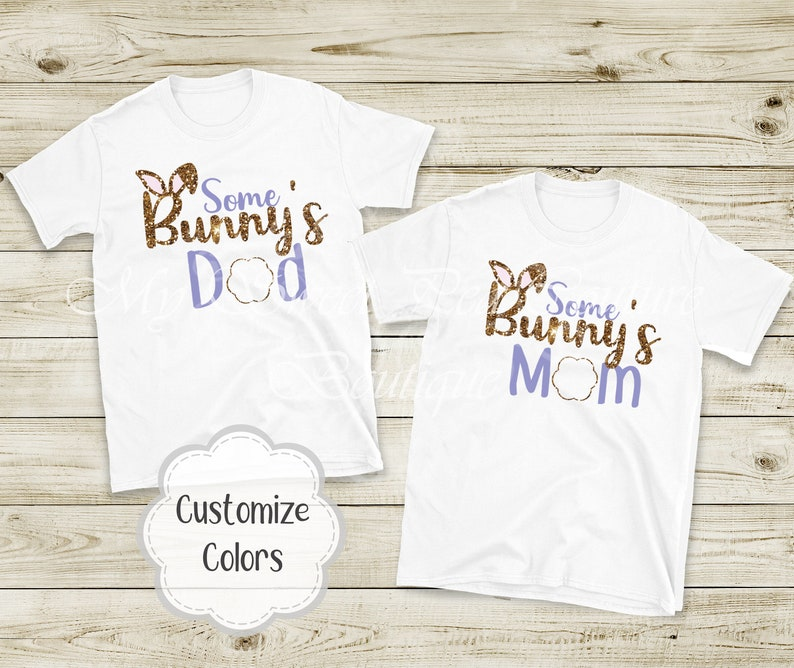 Some Bunny is One Birthday Shirt Bunny First Birthday 1st Birthday Easter Birthday Some Bunny is Two Easter Bunny Birthday Family Shirts