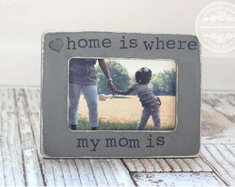 Mother's Day Gift for Mom Mother Mum Personalized Picture Frame 'Home Is Where My Mom Is' Quote