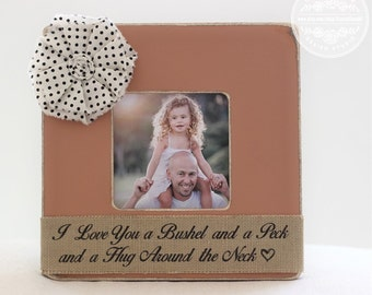 Mother's Day GIFT Personalized Picture Frame 'I Love You a Bushel and a Peck and a Hug Around the Neck' Quote GIFT Mom Mother Daughter Son