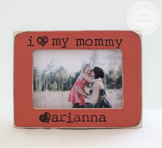 Mom Mother Gift I Love My Mommy Personalized Picture Frame Etsy