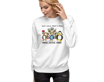 Three Little Birds Sweatshirt