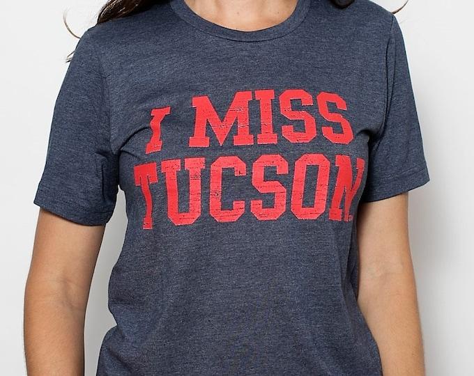 I MISS TUCSON