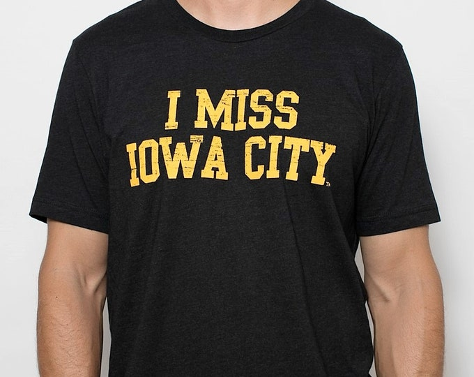 I MISS IOWA City