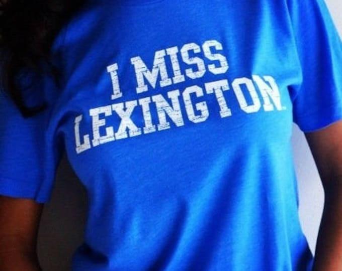 I MISS LEXINGTON