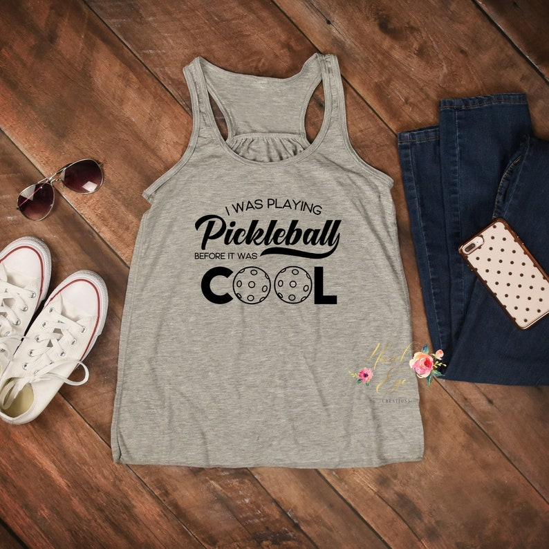 I Was Playing Pickleball Before It Was Cool Pickleball Tank Etsy