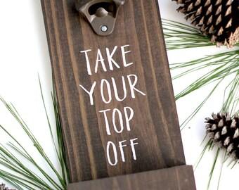 Take Your Top off Wall Beer Opener | Beer Bottle Opener | Wall Mounted Opener | Groomsman Gift | Gifts for Men | Wood Beer Opener - HD-41