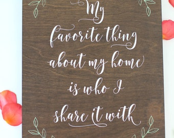 Who I Share It With - Home Decor Signage - Wooden Wall Sign - Love Wall Art - Gift for Her - HD-42