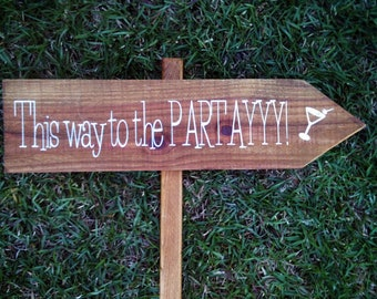 Wooden Wedding Reception Directional Sign - This Way to the Partayyy WS-92
