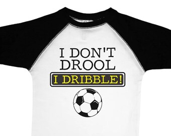 04fb32242 I Don t Drool I Dribble!   Funny Soccer Shirts for Kids   Crew Neck Toddler  Tee or BW 3 4 Sleeve Shirt   Unisex Kids   Kids Soccer Tee