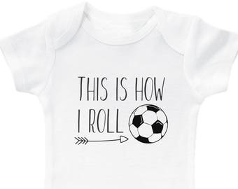 cfd3f1157 This Is How I Roll   Cute and Trendy Soccer Bodysuit for Kids   Cute  Newborn Outfits for Soccer Fans   Unisex Sports Baby Clothes