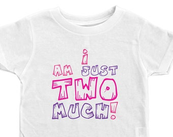 1217790d Girls 2T Shirt, Second Birthday Shirt, I Am Just Two Much, 2 yr old Shirts, 2nd  Birthday Tee, Funny Birthday Tees, Second Birthday Tee, Two