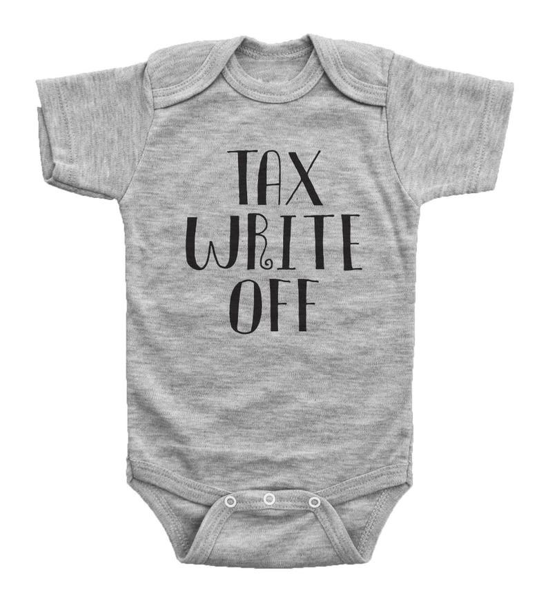 d05109f043b6 Funny Baby Onesie Tax Write Off Sarcastic Baby Bodysuit