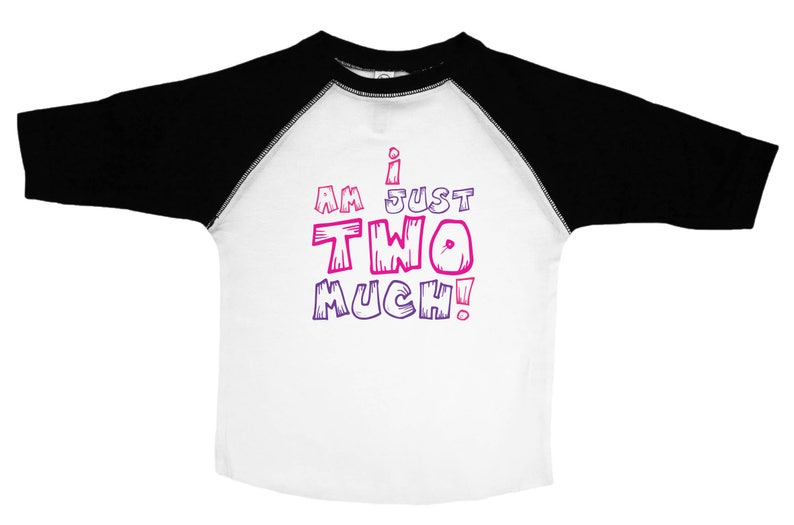 34c9d1ea Girls 2T Shirt Second Birthday Shirt I Am Just Two Much 2 | Etsy