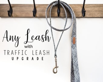 Any Leash + Traffic Leash Upgrade - Made from ANY fabric in our shop! Choose your width & length