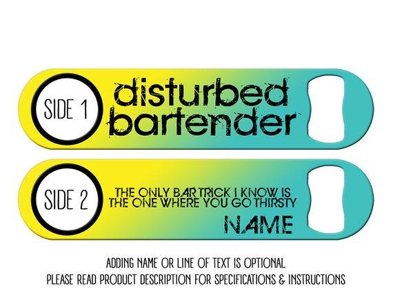 Disturbed Bartender Bar Tricks Personalized Bar Blades Speed Fun Bottle Openers