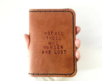 Leather Passport Cover, Not All Those Who Wander are Lost, passport holder bifold wallet, men travel gift for him or her, 3rd anniversary