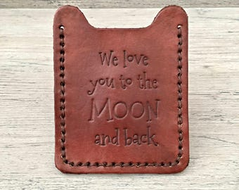 We love you to the Moon and back - Mens Wallet - Money Clip Wallet - Leather money clip card case - Birthday Gift for Husband - for him