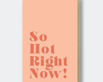 So Hot Right Now Letterpress Greeting Card