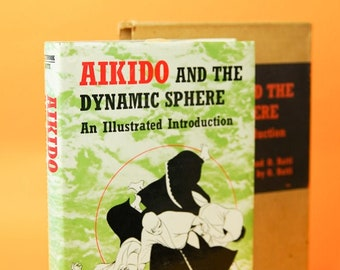 Vintage Book, Japan, Aikido and the Dynamic Sphere by A. Westbrook  and O. Ratti, Martial Arts Gifts, Asian, Japanese Gifts, Gifts for Him