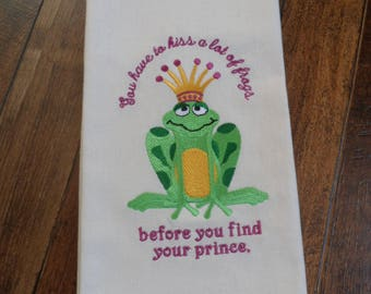 New Ivory Kitchen Tea Towel Embroidered You Have To KISS A Lot Of FROGS To Find PRINCE