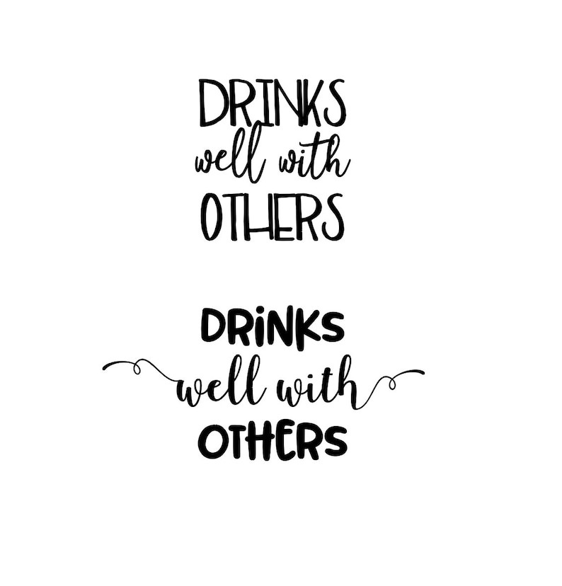 48294bc6559 Drinks Well With Others Alcohol Beer Whiskey Wine image 0