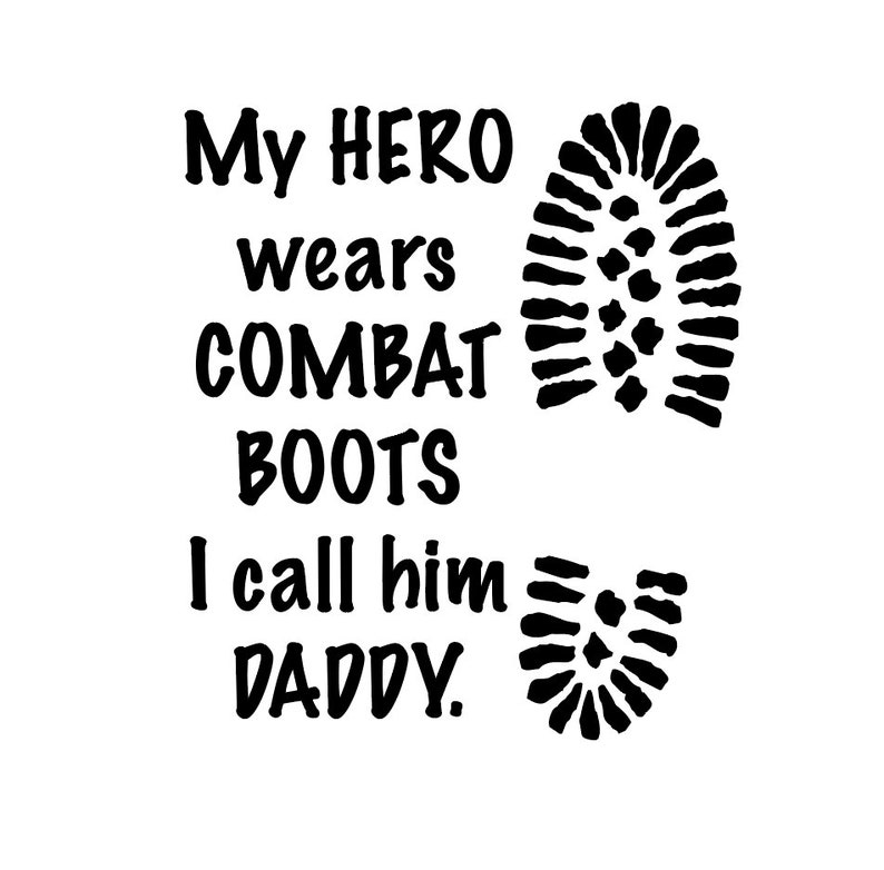 My Hero Wears Combat Boots I Call Him Daddy My Hero Is My Etsy
