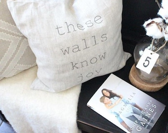 """these walls know joy pillow, mothers day gift, farmhouse pillow, housewarming, throw pillow, new home gift - """"these walls"""""""