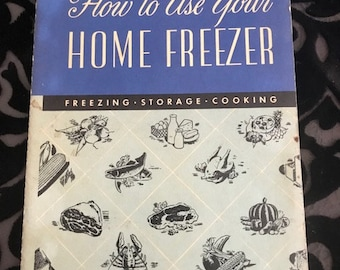 "Vintage ""How To Use Your Home Freezer"""