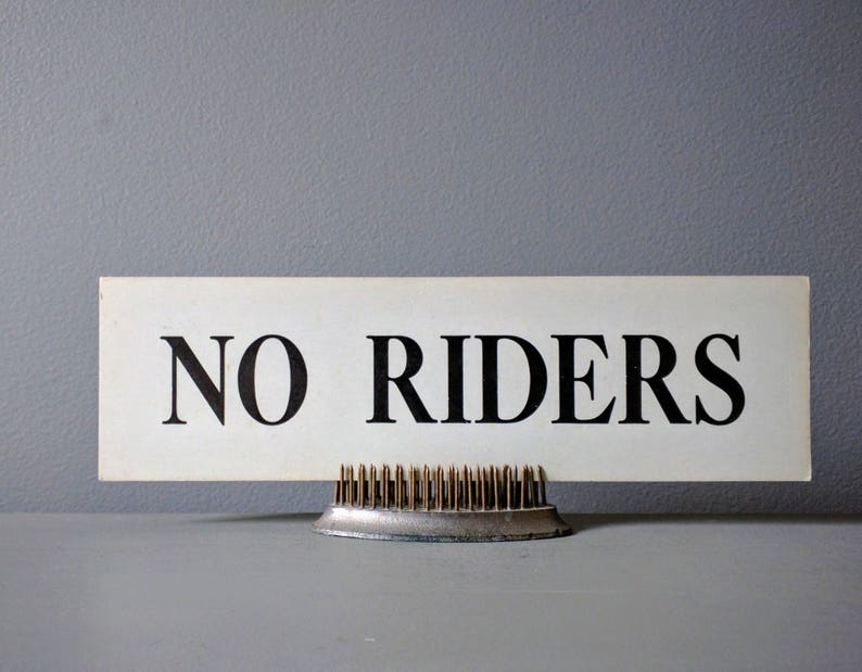 Vintage Sign  No Riders Low Riders Sign image 0