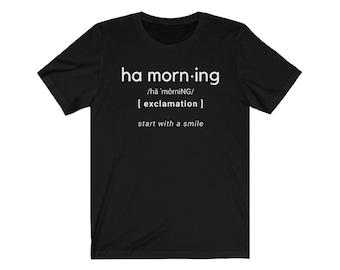 Ha Morning Unisex Short Sleeve Tee