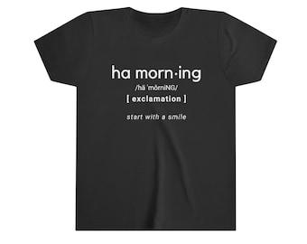 Ha Morning Youth Short Sleeve Tee