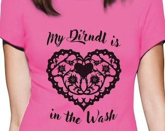 642b688a74 Mein Dirndl ist In der Wäsche Oktoberfest Frauen T-Shirt
