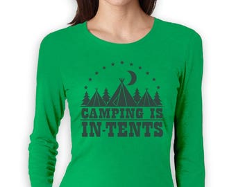 Camping Is In Tents Funny Intense Gift for Camper - Mountain / Hiking / Camping Women's Long Sleeve T-Shirt