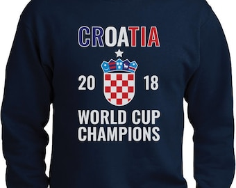 c3b11161fa0 Croatia National Soccer Team Fans 2018 Champions Sweatshirt