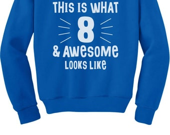 This Is What 8 Awesome Looks Like Eight Year Old Birthday Gift Youth Kids Sweatshirt