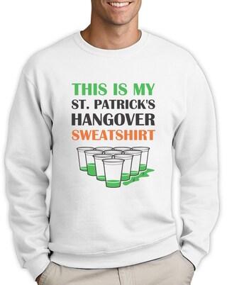 This is My St. Patrick's Day Hangover Sweatshirt - Men's Sweatshirt