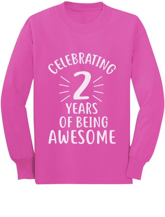 2 Years Of Being Awesome Year Old Birthday Toddler Kids