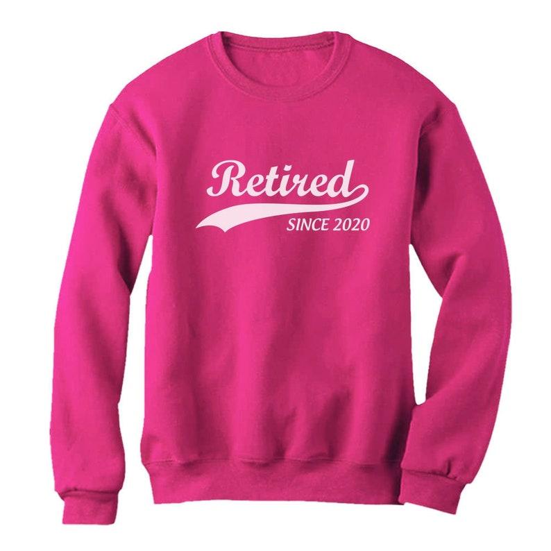Funny Retirement Gift Novelty Sweatshirt Retired Since 2020