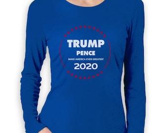 President Donald Trump For 2020 Make America Greater Women Long Sleeve T-Shirt