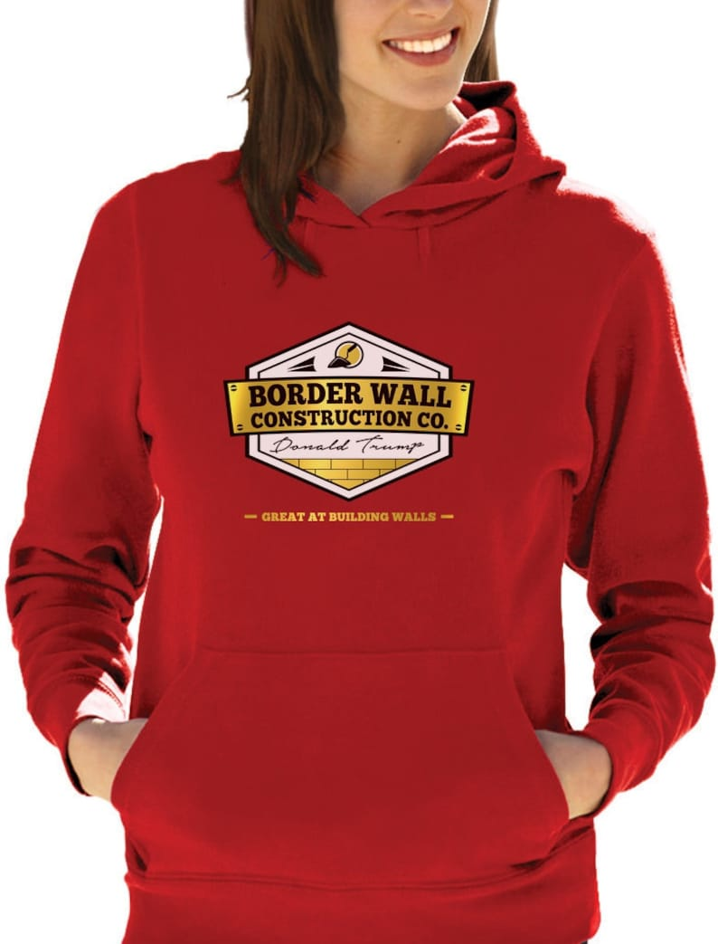 Donald Trump Border Wall Construction Company Women Hoodie