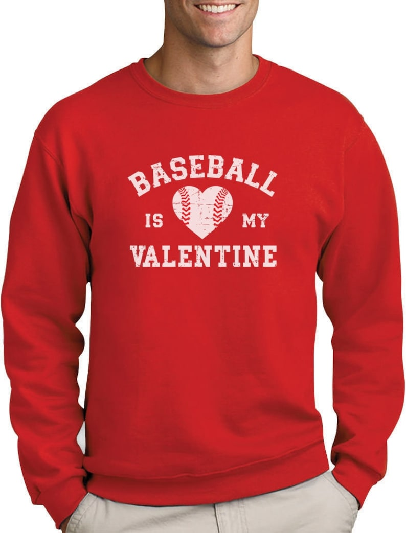 Men/'s Crewneck Sweatshirt Baseball is My Valentine